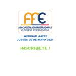 WEBINAR AAFFE                JUEVES 20 MAYO 2021